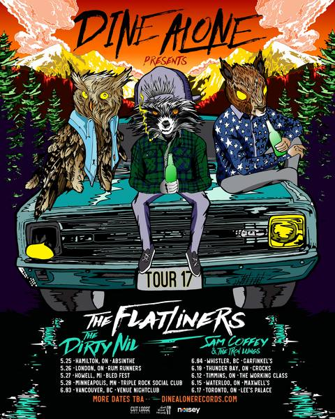 DINE ALONE PRESENTS: The Flatliners, The Dirty Nil, Sam Coffey & The Iron Lungs
